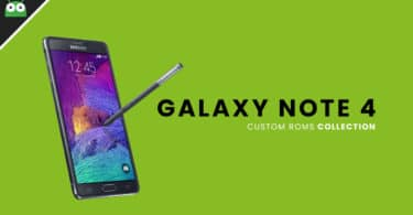 [Updated Daily] Galaxy Note 4 Best Custom ROMs Collection (All Variants)