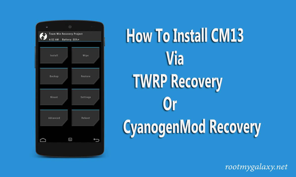 How to Install CM13 (CyanogenMod 13) Via Recovery (TWRP/CWM)