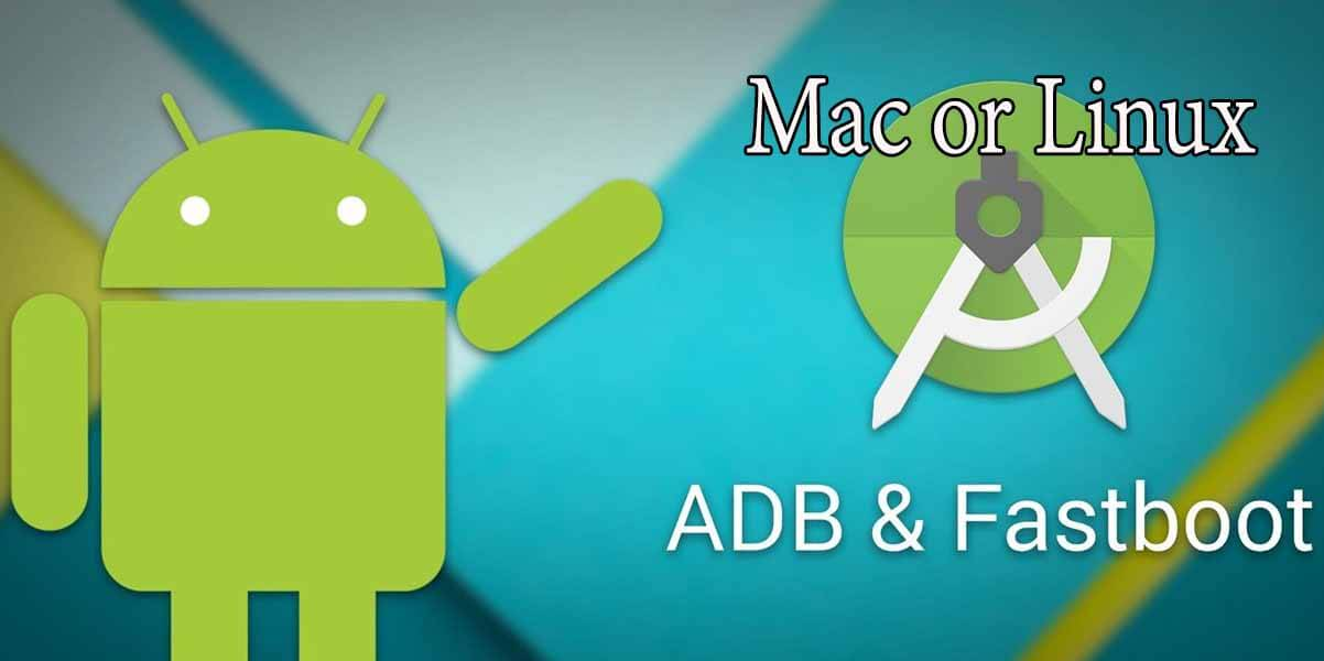 Steps] How to Install ADB and Fastboot on Mac or Linux