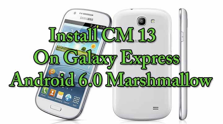 Install CM 13 On Galaxy Express