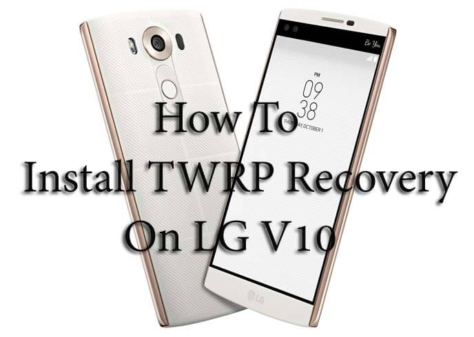 Updated] How To Safely Root LG V10 With SuperSu (2018 Guide)