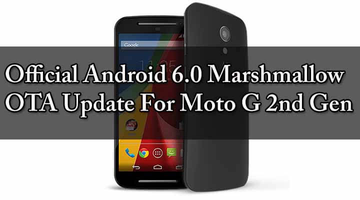Official Marshmallow OTA Update For Moto G 2nd Gen
