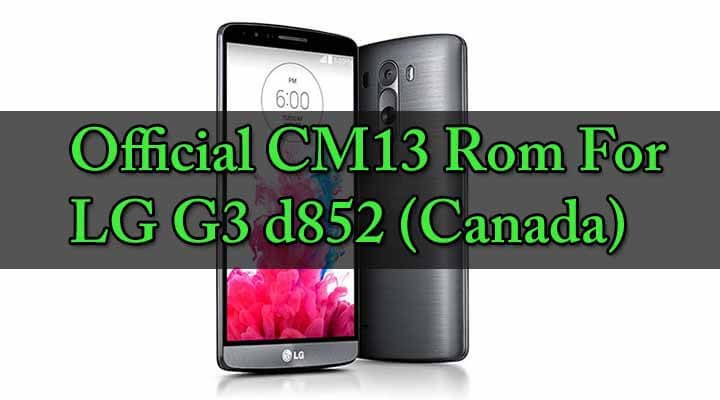 Download Official CM13 Rom for LG G3 d852 (Canada)