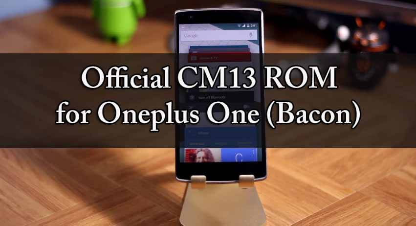 Flash Official CM13 Rom for Oneplus One