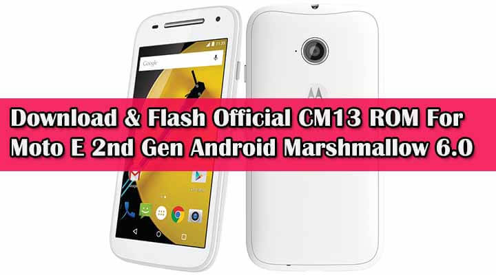 Download Official CM13 ROM For Moto E 2nd Gen