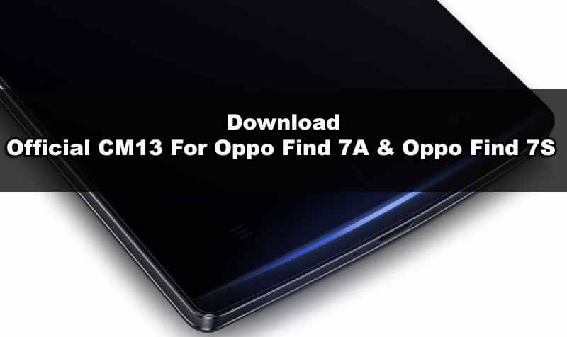 Official CM13 For Oppo Find 7A & 7S