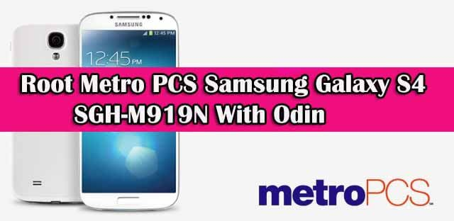 Root Metro PCS Samsung Galaxy S4 SGH-M919N With Odin
