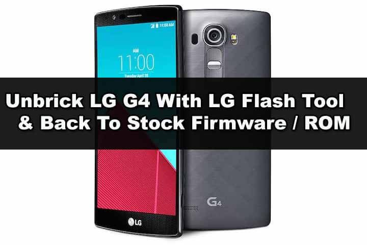 How To Unbrick LG G4 With LG Flash Tool & Back To Stock (2018)