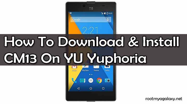 Download CM13 On YU Yuphoria