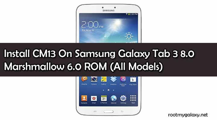 Install CM13 On Samsung Galaxy Tab 3 8.0 Marshmallow 6.0