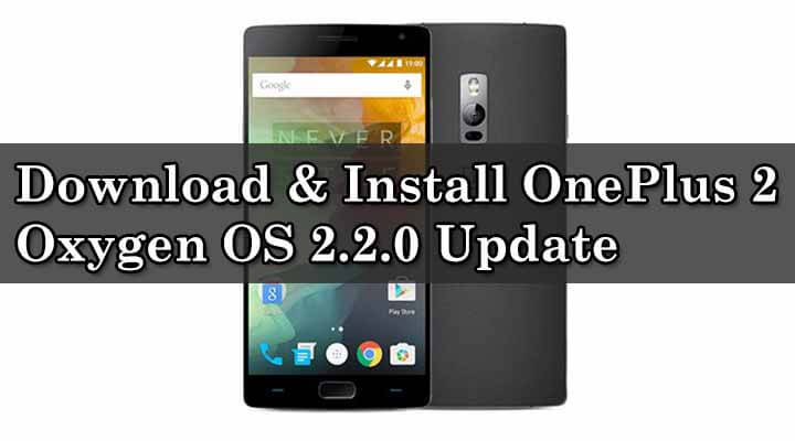 Flash OnePlus 2 Oxygen OS 2.2.0 Update
