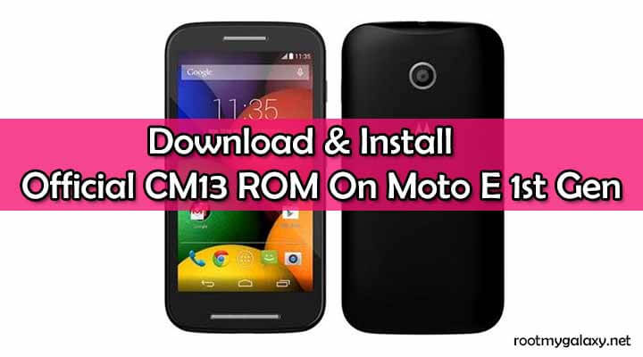 Install Official CM13 ROM On Moto E 1st Gen