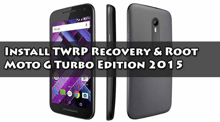 Root] Install TWRP Recovery & Root Moto G Turbo Edition