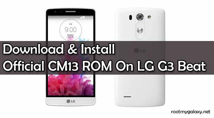 Official CM13 ROM On LG G3 Beat
