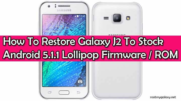 Restore Galaxy J2 To Stock Android 5.1.1 Lollipop ROM With Odin