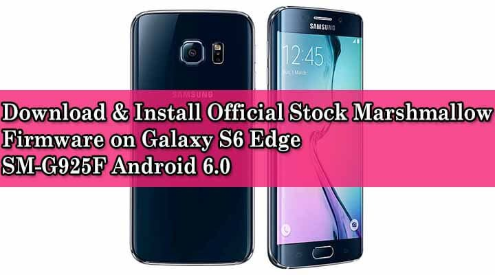 Install Official Marshmallow Firmware Galaxy S6 Edge G925F
