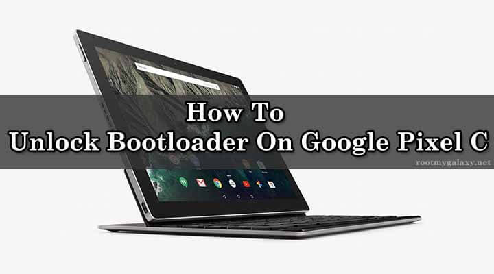 Unlock Bootloader On Google Pixel C