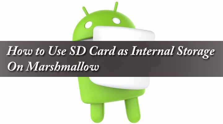 How to Use SD Card as Internal Storage on Marshmallow