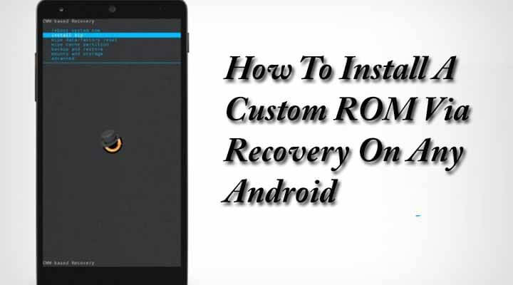 Install A Custom ROM Via Recovery On Any Android