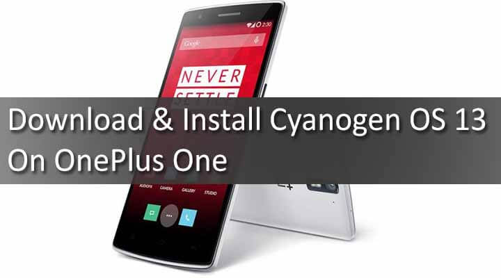 Download & Install Cyanogen OS 13 On OnePlus One