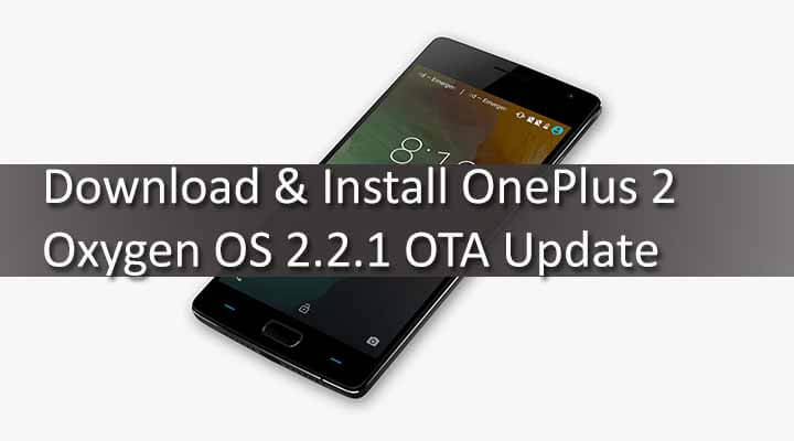 Download & Install OnePlus 2 Oxygen OS 2.2.1 OTA Update