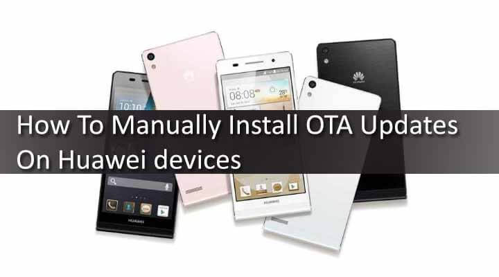 How To Manually Install OTA Updates On Huawei devices