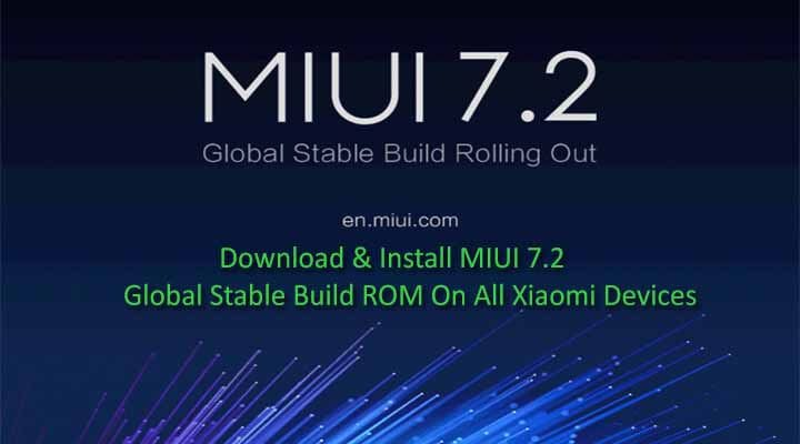Download MIUI 7.2 Global Stable ROM For All Xiaomi Devices