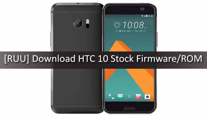 RUU] How To Flash Stock Firmware On HTC 10