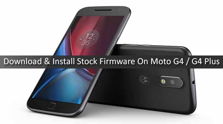 Download & Install Stock Firmware On Moto G4 / G4 Plus