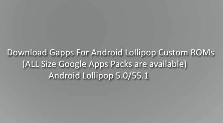 Gapps For Android Lollipop