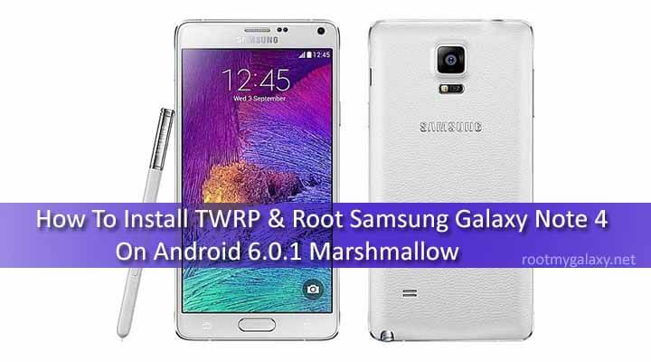 2018 Updated] Install TWRP & Root Galaxy Note 4 Marshmallow