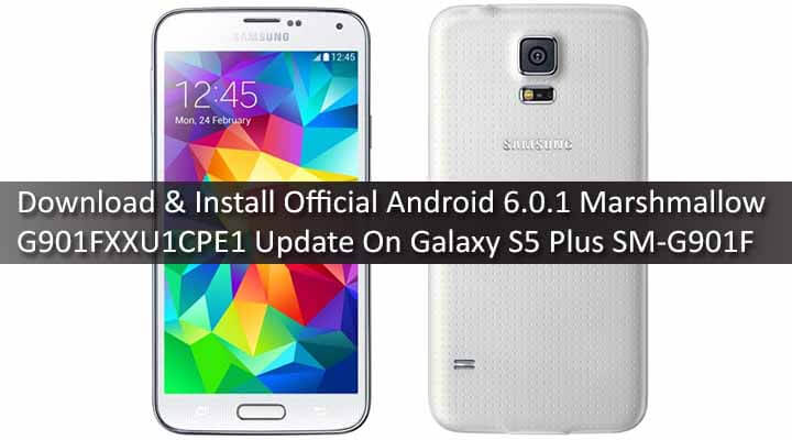 Download & Install Official Android 6.0.1 Marshmallow G901FXXU1CPE1 Update On Galaxy S5 Plus SM-G901F