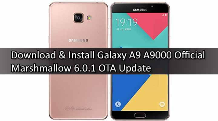 Update Samsung Galaxy A9 A9000 To Official Marshmallow 6.0.1