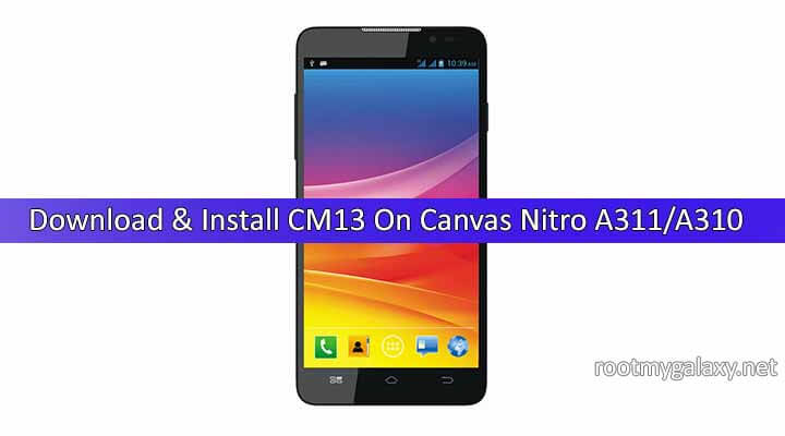 CM13] Install CM13 On Micromax Canvas Nitro A311/A310