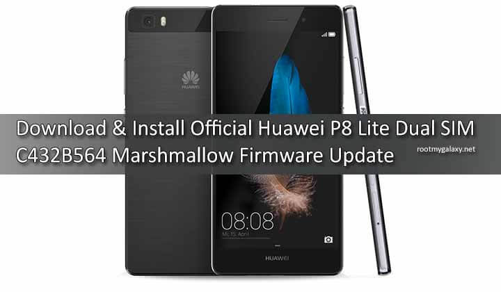 Download Official Huawei P8 Lite Dual SIM C432B564 Marshmallow Firmware Update