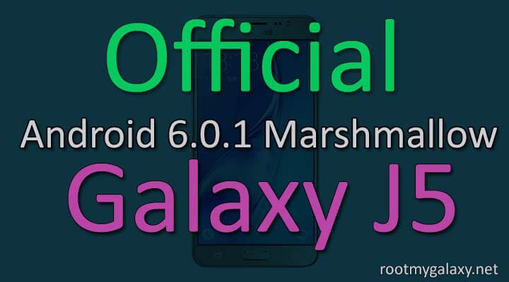 Flash Official Marshmallow 6.0.1 On Samsung Galaxy J5