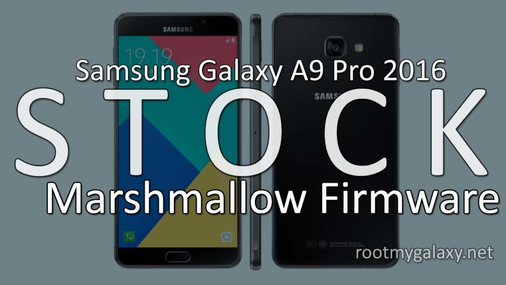 Stock Marshmallow Firmware for Galaxy A9 Pro 2016