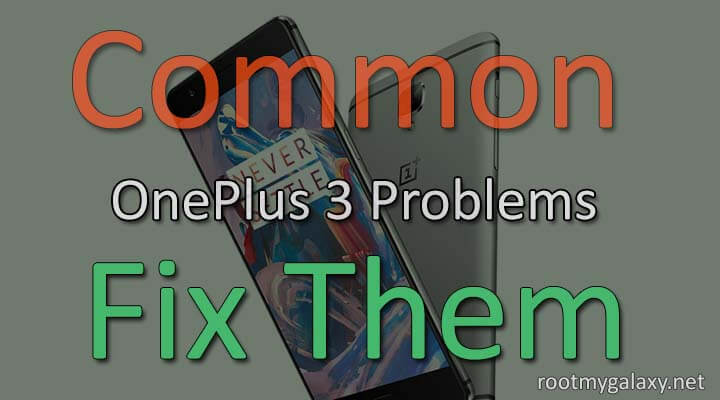 8 Common OnePlus 3 Problems and How To Get Them Fixed