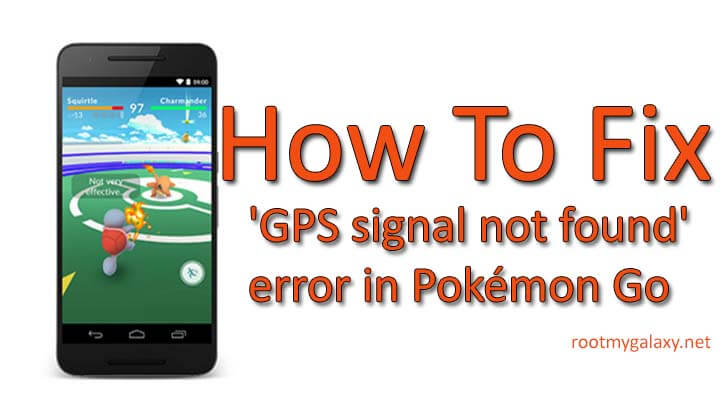 Solved] How to Fix 'GPS signal not found' error in Pokémon Go