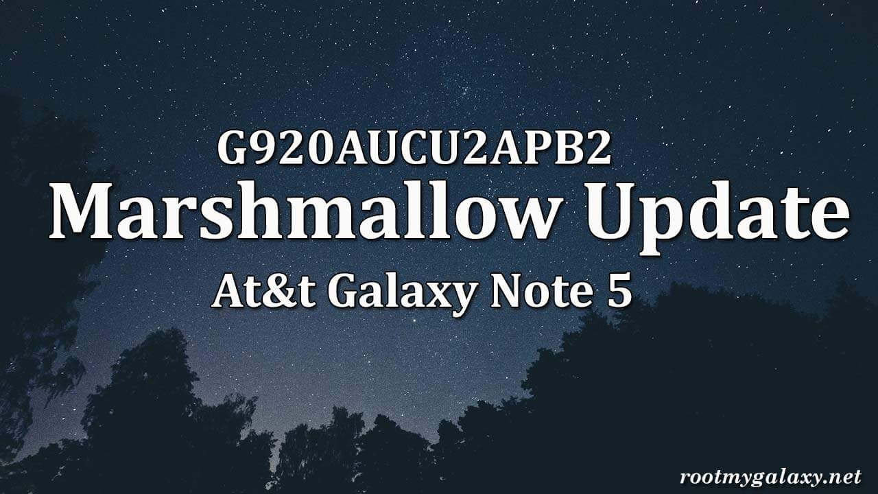 N920AUCU2BPE6 Marshmallow update for AT&T Galaxy Note 5