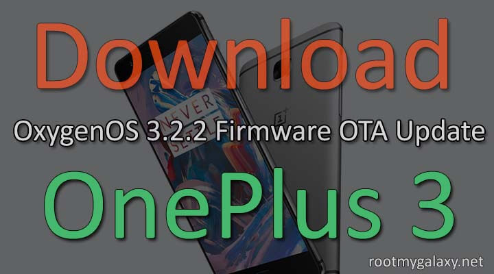 Download OnePlus 3 OxygenOS 3.2.2 Firmware
