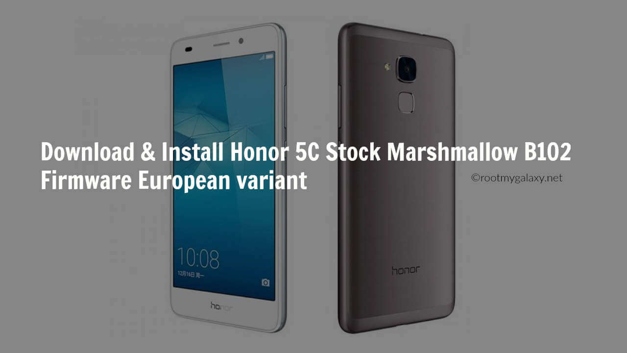 Download Honor 5C Stock Marshmallow B102 Firmware [Europe]