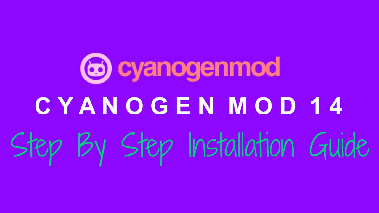 Install CM14 (CyanogenMod 14) using Recovery