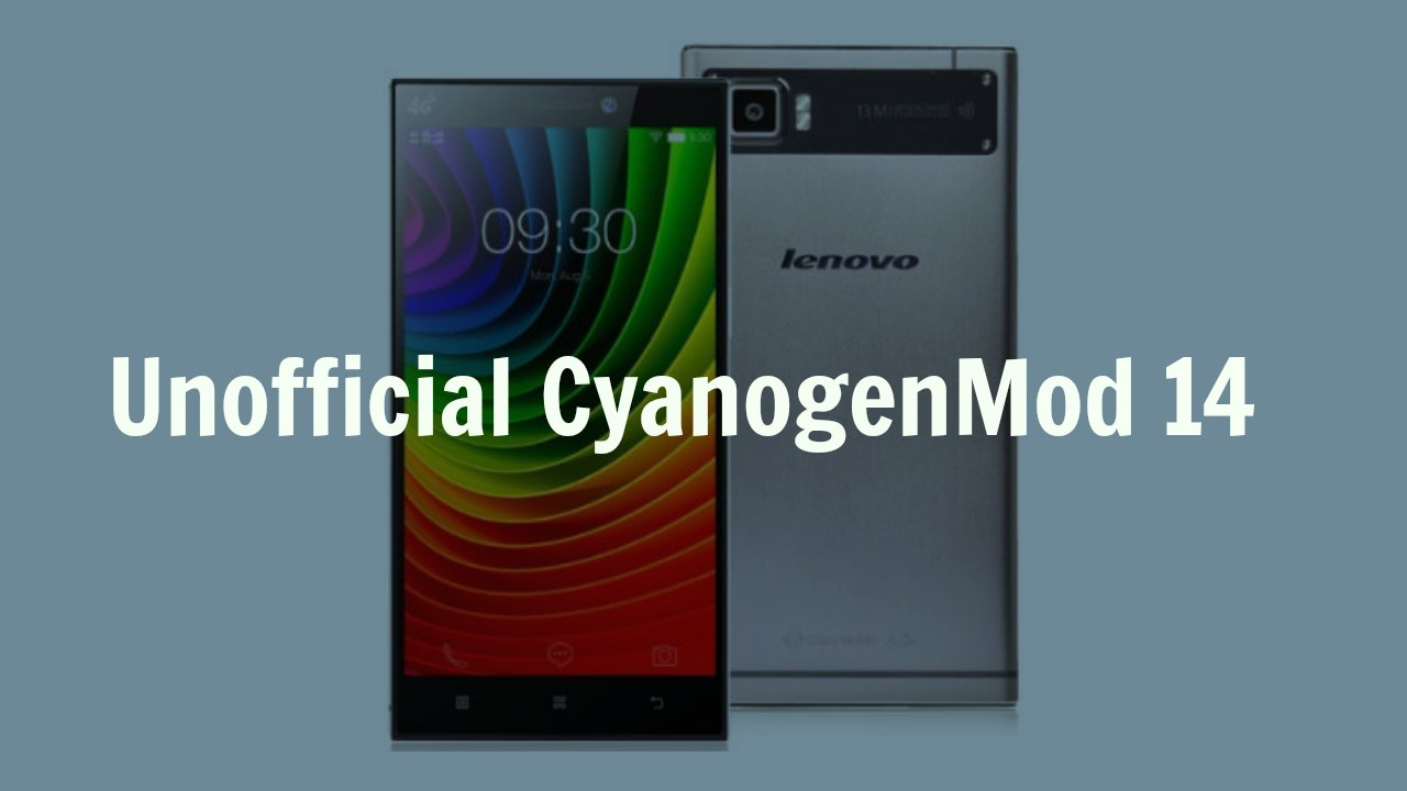 How To Install CM14 Nougat ROM On Lenovo Vibe Z2 Pro Android 7 0