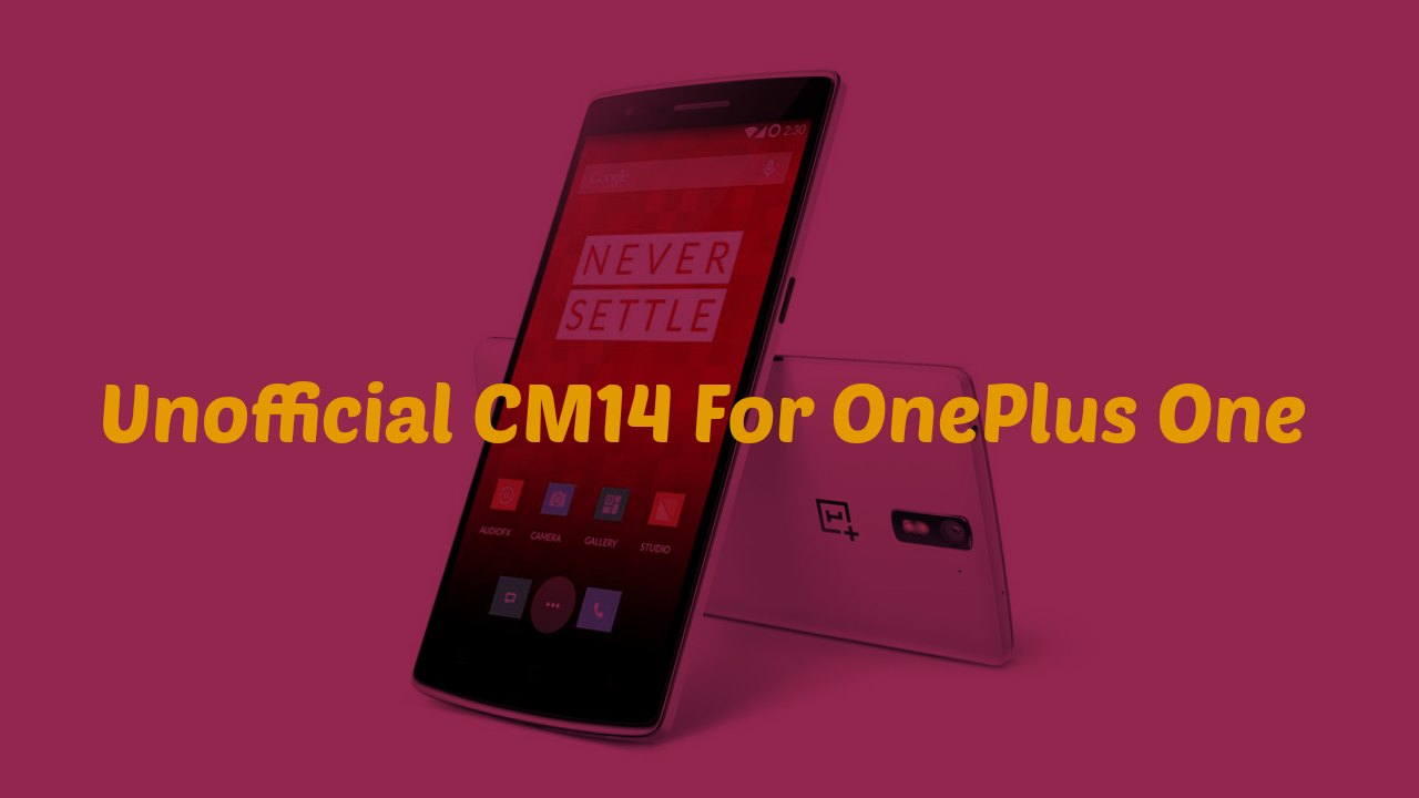 Download & Install CM14 Nougat ROM On OnePlus One Android 7.0