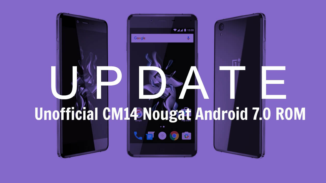 Download & Install CM14 Nougat ROM On OnePlus X Android 7.0