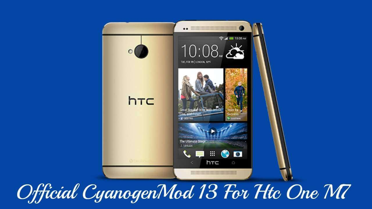 Download and Install Official CM13 ROM On HTC One M7