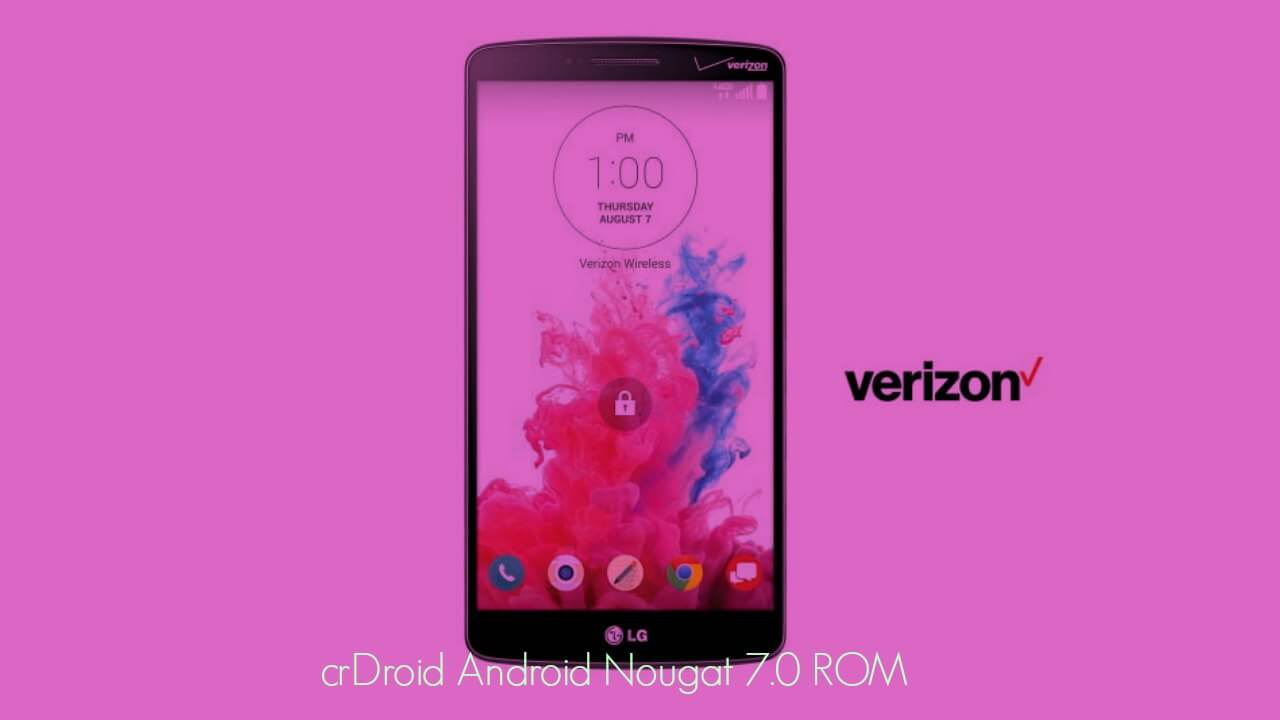 Update Verizon LG G3 VS985 to Android 7.0 Nougat crDroid ROM