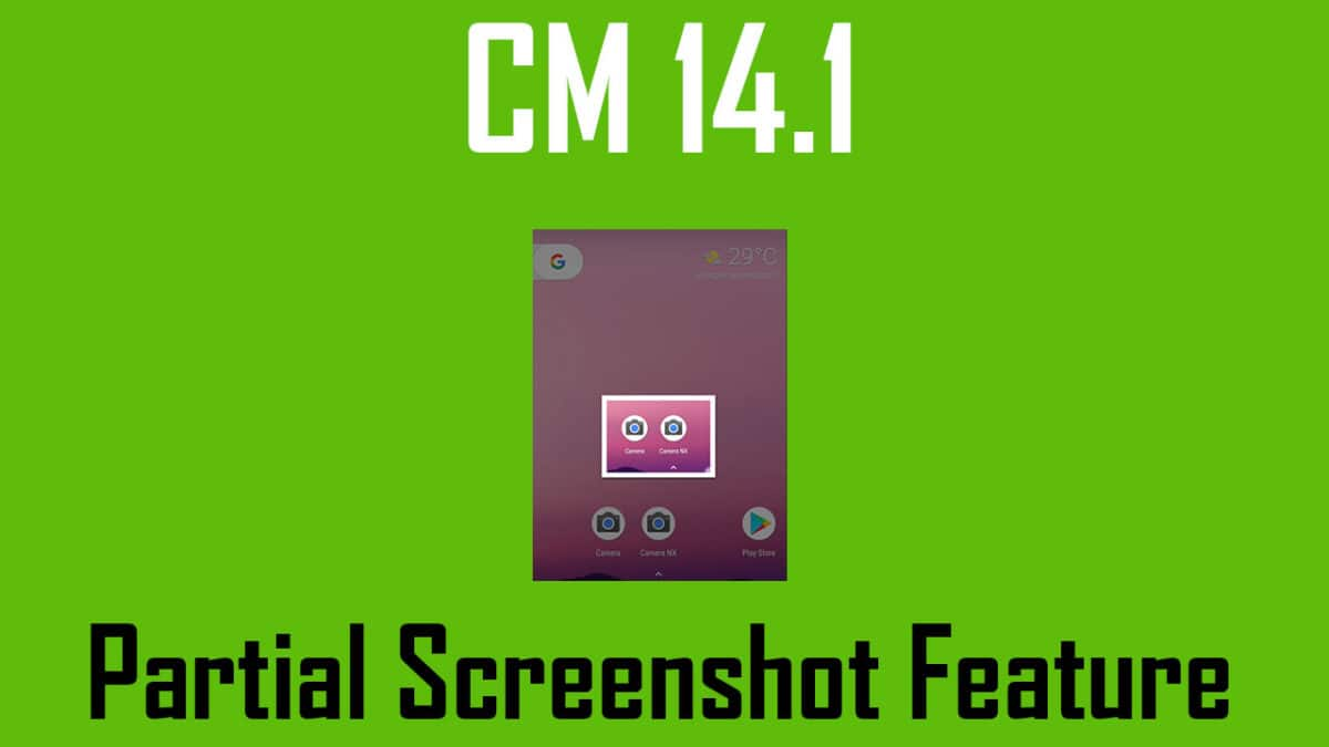 How to Enable Partial Screenshot on CM14.1