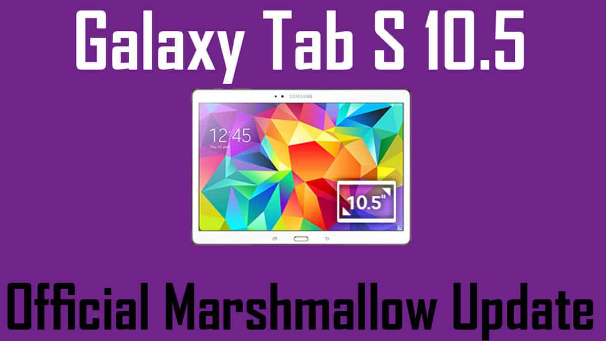 Update US Cellular Samsung Galaxy Tab S 10.5 to Android 6.0.1 Marshmallow